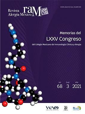 Ver Vol. 68 Núm. Supl 3 (2021): Memorias del LXXV Congreso del Colegio Mexicano de Inmunología Clínica y Alergia